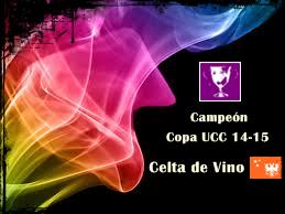 Celta de Vino Campeón de la Copa UCC 2014-15